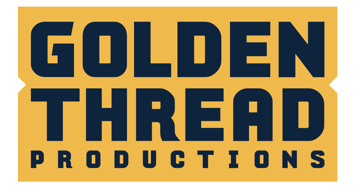 Golden Thread Productions openings
